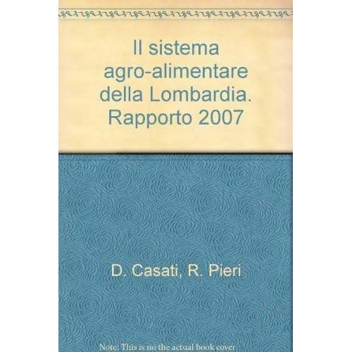 Il Sistema Agro-Alimentare Della Lombardia. Rapporto 2007