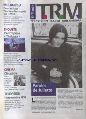 MONDE TELEVISION RADIO MULTIMEDIA (LE) du 02/11/1998 - DE VRAI-FAUX PENTIUM DEMASQUES SUR LE WEB - L'ENTREPRISE - THALASSA - G. PERNOUD - CINEMA - CLEOPATRE - CECIL B. DE MILLE - LE 11 NOVEMBRE 1918 - PAROLE DE JULIETTE PAR SYLVIE KERVIEL.