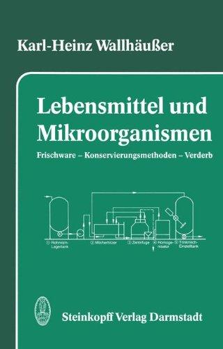 Lebensmittel und Mikroorganismen. Frischware - Konservierungsmethoden - Verderb
