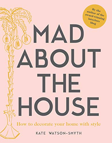 Mad about the House: How to decorate your home with style -