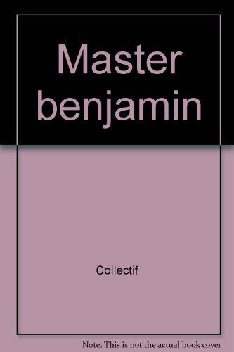 Master benjamin par Collectif, Sylvia Dorance
