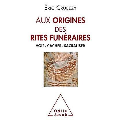 Aux origines des rites funéraires