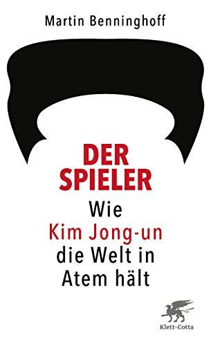 Der Spieler: Wie Kim Jong-un die Welt in Atem hält