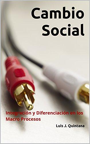 Cambio Social: Integración y Diferenciación en los Macro Procesos