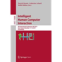 Intelligent Human Computer Interaction: 9th International Conference, IHCI 2017, Evry, France, December 11-13, 2017, Proceedings (Lecture Notes in Computer Science)
