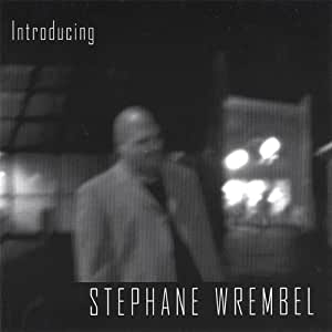 Introducing Stephane Wrembel