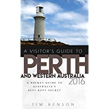 A Visitor's Guide to Perth and Western Australia 2016 (English Edition)