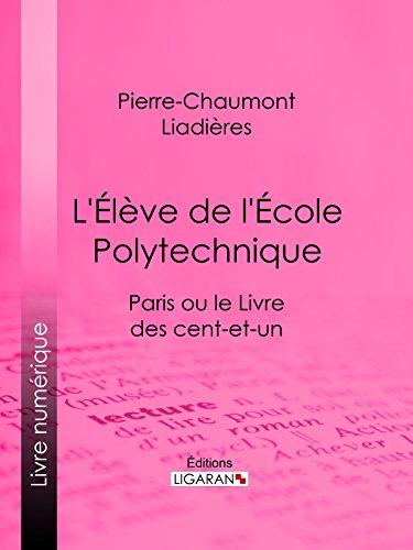 L'Élève de l'École polytechnique: Paris ou le Livre des cent-et-un