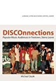 [(Disconnections: Popular Music Audiences in Freetown, Sierra Leone)] [Author: Michael Stasik] published on (October, 2012)