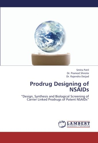 "Prodrug Designing of NSAIDs: ""Design, Synthesis and Biological Screening of Carrier Linked Prodrugs of Potent NSAIDs"""