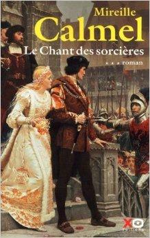 Le Chant des sorcières, Tome 3 de Mireille Calmel ( 19 mars 2009 )