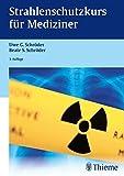 Strahlenschutzkurs für Mediziner - Uwe G. Schröder, Beate S. Schröder