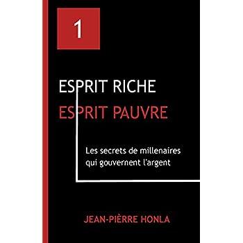 Esprit riche Esprit pauvre - Vol 1: Les secrets de millenaires qui gouvernent l'argent