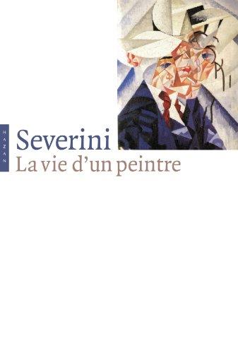 Gino Severini, la vie d'un peintre par Gino Severini