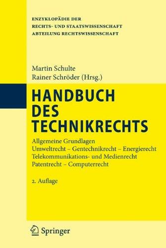 Handbuch des Technikrechts: Allgemeine Grundlagen Umweltrecht- Gentechnikrecht - Energierecht Telekommunikations- und Medienrecht Patentrecht - ... der Rechts- und Staatswissenschaft)
