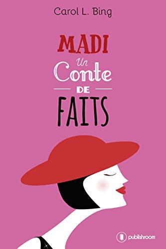 Madi, un conte de faits: Une comédie romantique déjantée par Carol L. Bing