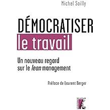 Démocratiser le travail: Un nouveau regard sur le lean management