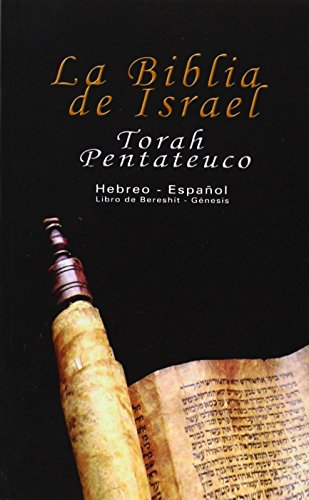 La Biblia de Israel: Torah Pentateuco: Hebreo -  Español : Libro de Bereshít - Génesis: Torah Pentateuco: Hebreo - Espanol : Libro De Bereshit - Genesis por Uri Trajtmann, Yoram Rovner