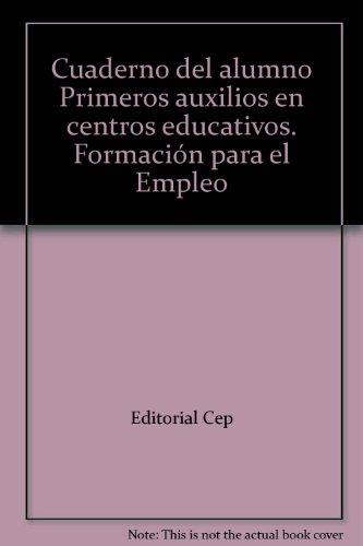 Cuaderno del alumno Primeros Auxilios en Centros Educativos. Formación para el Empleo (Formacion Empleo Sectorial) por Euroinnova Editorial S.L.