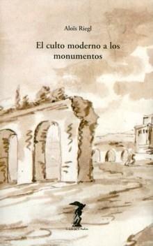 El culto moderno a los monumentos (La balsa de la Medusa) por Aloïs Riegl