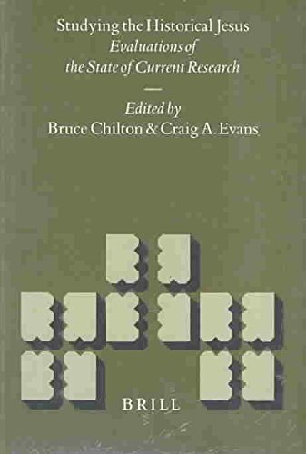 [(Studying the Historical Jesus : Evaluations of the State of Current Research)] [By (author) Bruce D. Chilton ] published on (June, 1998)