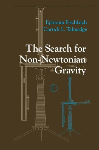 THE SEARCH FOR NON-NEWTONIAN GRAVITY. : With 58 illustrations par Ephraim Fischbach