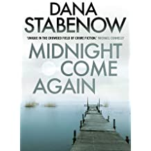 Midnight Come Again (A Kate Shugak Investigation) by Dana Stabenow (2013-08-01)
