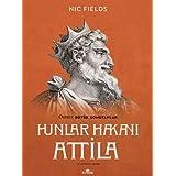 Hunlar Hakanı Attila: Attila the Hun