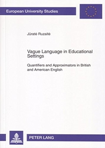 Vague Language in Educational Settings: Quantifiers and Approximators in British and American English (Europische Hochschulschriften) por Jurate Ruzaite