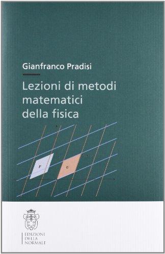 Lezioni di metodi matematici della fisica