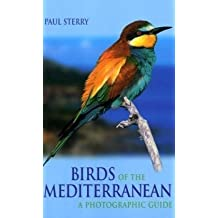 Birds of the Mediterranean: A Photographic Guide (Helm Field Guides) by Sterry. Paul ( 2004 ) Paperback