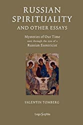 Russian Spirituality and Other Essays: Mysteries of Our Time Seen Through the Eyes of a Russian Esotericist