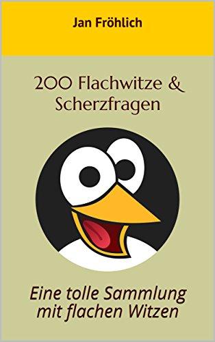 200 Flachwitze & Scherzfragen: Eine tolle Sammlung mit flachen Witzen (Ebook-fröhlich)