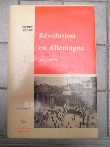 Révolution en Allemagne, 1917 -1923 par Pierre Broué