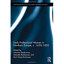 Early Professional Women in Northern Europe, c. 1650-1850 (Routledge Research in Early Modern History)