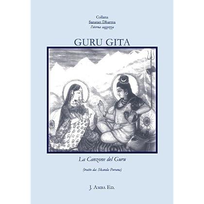 Guru Gita: La Canzone Del Guru (Sanatan Dharma Vol. 2)