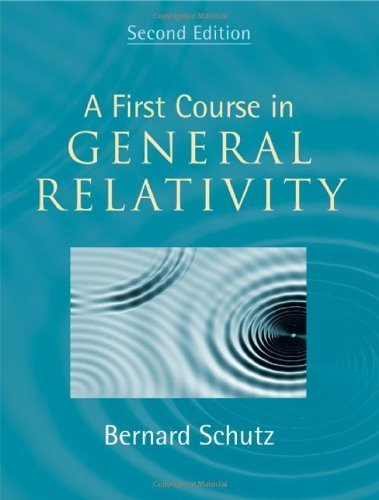 A First Course in General Relativity by Schutz, Bernard (2009) Hardcover