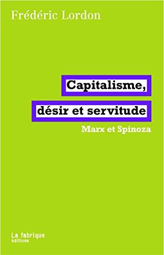 Capitalisme, dsir et servitude: Marx et Spinoza