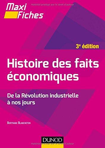 Maxi fiches - Histoire des faits conomiques - 3e d. - De la rvolution industrielle  nos jours