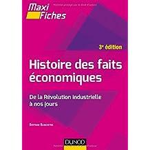 Maxi fiches - Histoire des faits économiques - 3e éd. - De la révolution industrielle à nos jours