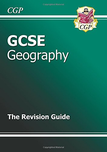 GCSE Geography Revision Guide (A*-G Course) (Revision Guides)