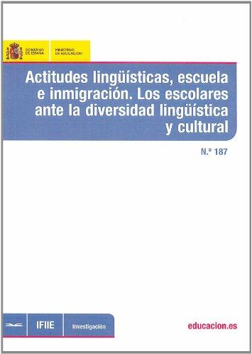 Actitudes lingüísticas, escuela e inmigración. Los escolares ante la diversidad lingüística y cultural (Investigación)