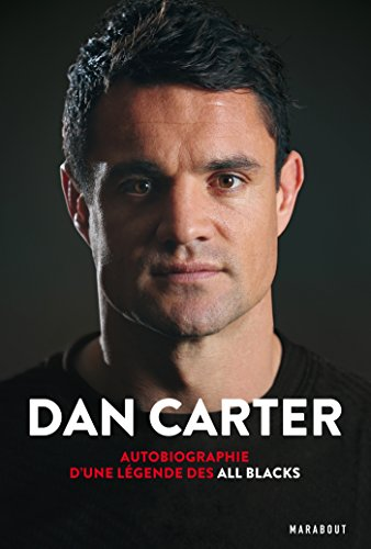 Dan Carter: Autobiographie d'une légende des All Blacks