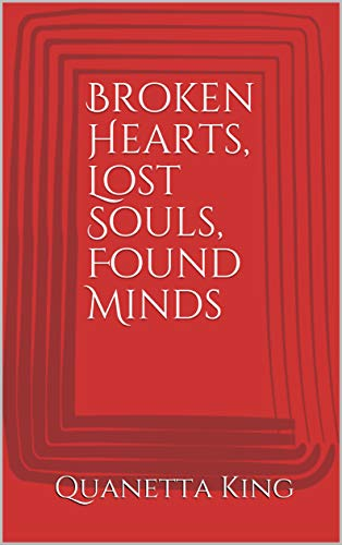 Broken Hearts, Lost Souls, Found Minds (English Edition)