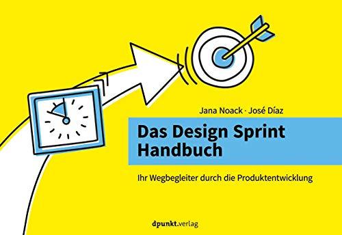 Das Design Sprint Handbuch: Ihr Wegbegleiter durch die Produktentwicklung