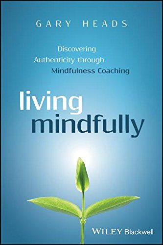 living-mindfully-discovering-authenticity-through-mindfulness-coaching