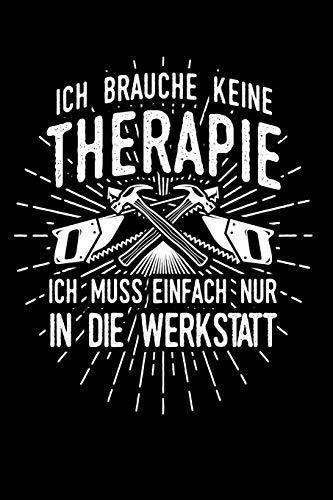 Therapie? Lieber Werkstatt: Notizbuch / Notizheft für Schreiner Tischler Zimmermann A5 (6x9in) liniert mit Linien -