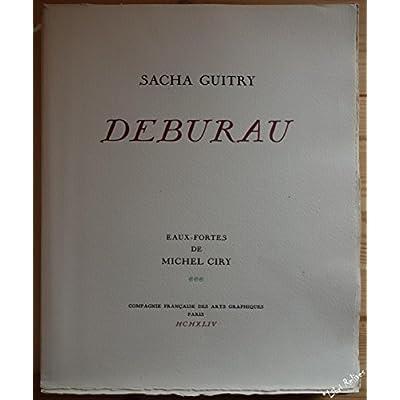 Sacha Guitry. Deburau : . Paris, Théâtre du Vaudeville, 9 février 1918. Eaux-fortes de Michel Ciry