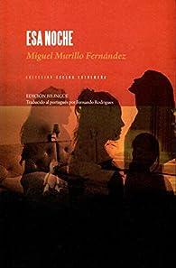 Esa noche par  Miguel Murillo Fernández