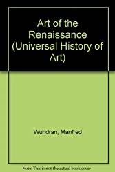 Art of the Renaissance (Universal History of Art)